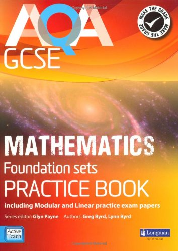 AQA GCSE Mathematics for Foundation Sets Practice Book: Including Modular and Linear Practice Exam Papers (GCSE Maths AQA 2010)