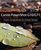 Jeff Carlson Canon PowerShot G10 / G11: From Snapshots to Great Shots