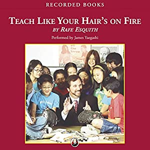 Teach Like Your Hair's On Fire Audiobook