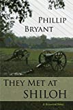 They Met At Shiloh: a Civil War Novel (Shiloh Series Book 1)