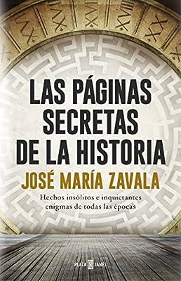 Las páginas secretas de la historia: Hechos insólitos e inquietantes enigmas de todas las épocas (Spanish Edition)