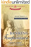 Banking on Temperance: Book Three of the Cotillion Ball Series