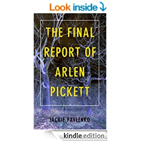 The Final Report of Arlen Pickett