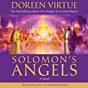 Solomon's Angels: A Novel (       UNABRIDGED) by Doreen Virtue Narrated by Doreen Virtue