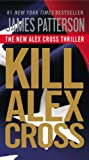 img - for By James Patterson Kill Alex Cross (Reissue) [Mass Market Paperback] book / textbook / text book