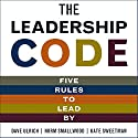The Leadership Code: Five Rules to Lead Audiobook by Dave Ulrich, Norm Smallwood Narrated by Erik Synnesvetd