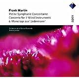 Martin: Petite Symphony Concertante / Concerto for 7 Wind Instruments / 6 Monologe aus Jedermann
