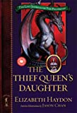 The Thief Queen's Daughter (The Lost Journals of Ven Polypheme) (0765347733) by Elizabeth Haydon