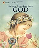 img - for By Jane Werner Watson - My Little Golden Book about God (11/21/02) book / textbook / text book