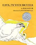 Hawk, I'm Your Brother (0684145715) by Byrd Baylor