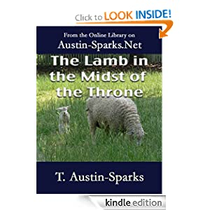 The Lamb in the Midst of the Throne T. Austin-Sparks