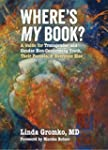 Where's MY Book?: A Guide for Transge...