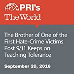The Brother of One of the First Hate-Crime Victims Post 9/11 Keeps on Teaching Tolerance | Naomi Gingold