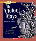 The Ancient Maya (True Books)