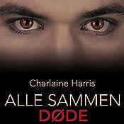 Alle sammen døde (True Blood 7) | Charlaine Harris