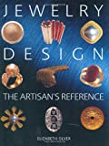 Jewelry Design: The Artisan's Reference (Jewelry Crafts)