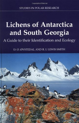 Lichens of Antarctica and South Georgia: A Guide to their Identification and Ecology (Studies in Polar Research) PDF