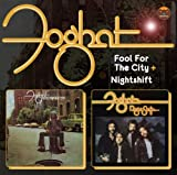 Foghat Fool For The City / Nightshift