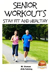 Senior Workouts - Stay Fit and Healthy from CreateSpace Independent Publishing Platform