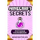 MINECRAFT: Potions Handbook Edition: Mining, Enchanting, and Potions Reference With Automatic Brewing Station Tutorial (Unofficial Minecraft Secrets Guide … (Ultimate Minecraft Secrets Handbooks)