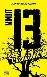 Minuit 13, tome 1 : L'égrégore par Jean-Nicholas Vachon