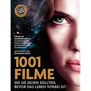 1001 Filme,: die Sie sehen sollten, bevor das Leben vorbei ist. Ausgewählt und vorgestellt von 77 i
