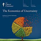 The Economics of Uncertainty  by The Great Courses Narrated by Professor Connel Fullenkamp