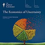 The Economics of Uncertainty |  The Great Courses