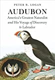 img - for Audubon: America's Greatest Naturalist and His Voyage of Discovery to Labrador book / textbook / text book