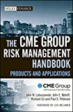 img - for The CME Group Risk Management Handbook: Products and Applications book / textbook / text book