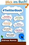 #TwitterBook: How to Really Use Twitt...