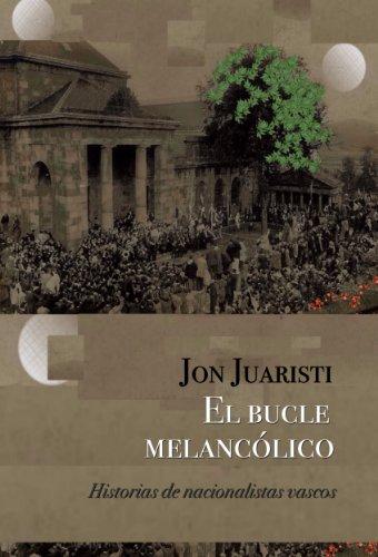 El bucle melancólico: Historias de nacionalistas vascos