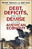 Debt, Deficits, and the Demise of the American Economy   [DEBT DEFICITS & THE DEMISE OF] [Hardcover]