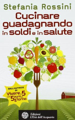 Vivere in 5 con 5 euro al giorno consigli per i for Cucinare con 5 euro al giorno
