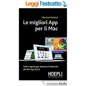 Le migliori App per il Mac: Tutti i segreti per ottenere il massimo dal Mac App Store (Hoepli informatica)