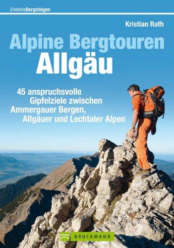 Alpine Bergtouren Allgäu von Kristian Rath