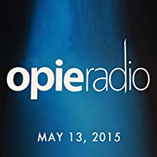 Opie and Jimmy, Jenny Hutt and David Duchovny, May 13, 2015  by Opie Radio Narrated by Opie Radio