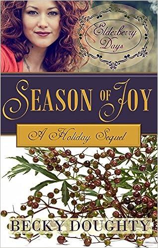 Elderberry Days: Season of Joy: A Sequel Novella (Elderberry Croft Book 5)