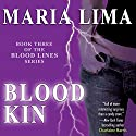 Blood Kin: Blood Lines, Book 3 (       UNABRIDGED) by Maria Lima Narrated by Maria Lima