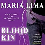 Blood Kin: Blood Lines, Book 3 | Maria Lima