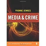 Media and Crime: A Critical Introduction (Key Approaches to Criminology)by Yvonne Jewkes
