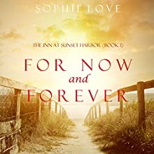 For Now and Forever: The Inn at Sunset Harbor, Book 1 Audiobook by Sophie Love Narrated by Elaine Wise
