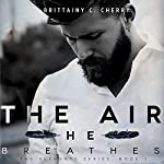 The Air He Breathes | Brittainy Cherry