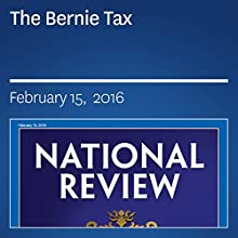The Bernie Tax Periodical by Reihan Salam Narrated by Mark Ashby