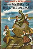 The Happy Hollisters and the Mystery of the Little Mermaid (The Happy Hollisters, No. 18) (1122383088) by Jerry West