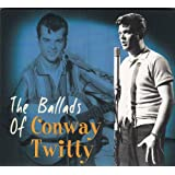 Ballads Of [Digipak]by Conway Twitty