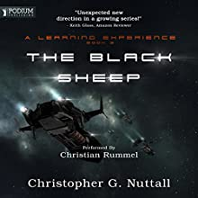 The Black Sheep: A Learning Experience, Book 3 Audiobook by Christopher G. Nuttall Narrated by Christian Rummel