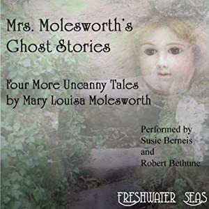Mrs. Molesworth's Ghost Stories: Four More Uncanny Tales by Mary Louisa Molesworth | [Mary Louisa Molesworth]