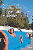 Juegos, canciones y cuentos motrices (Temas Educativos/ Educational Subjects) (Spanish Edition)