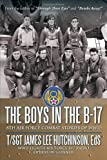 The Boys In The B-17: 8Th Air Force Combat Stories Of Wwii
